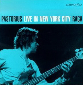 Jaco Pastorius / Live in New York City, Vol. 5: Raca