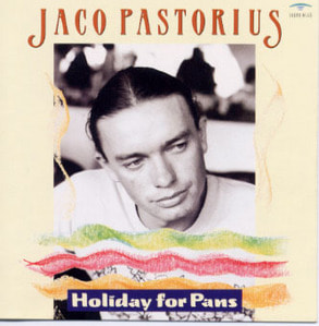 Jaco Pastorius / Holiday For Pans