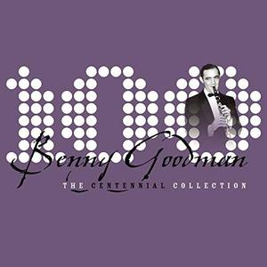 Benny Goodman / The Centennial Collection (CD+DVD)