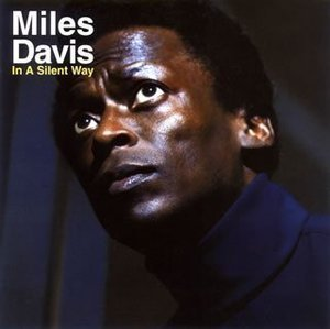 Miles Davis / In A Silent Way (REMASTERED)