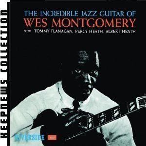 Wes Montgomery / Incredible Jazz Guitar (Keepnews Collection)