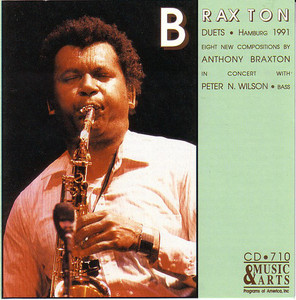 Anthony Braxton With Peter N. Wilson / Duets - Hamburg 1991