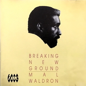 Mal Waldron / Braking New Ground