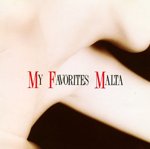 Malta / My Favorites (미개봉)