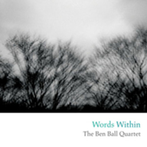 Ben Ball Quartet / Words Within (미개봉)