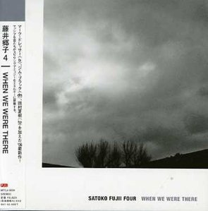 Satoko Fujii Four / When We Were There