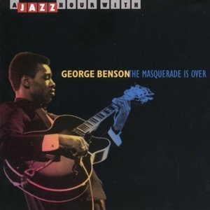 George Benson / The Masquerade is Over
