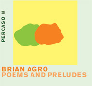 Brian Agro / Poems and Preludes (DIGI-PAK)