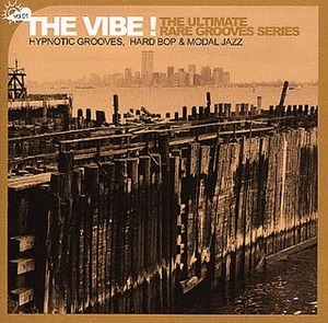 V.A. / The Vibe! The Ultimate Rare Grooves Series: Hypnotic Grooves, Hard Bop & Modal Jazz (DIGI-PAK)