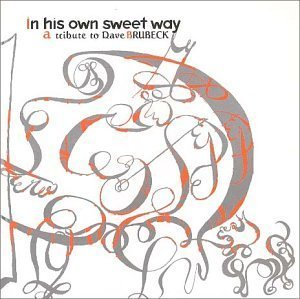 V.A. / In His Own Sweet Way: Tribute To Dave Brubeck